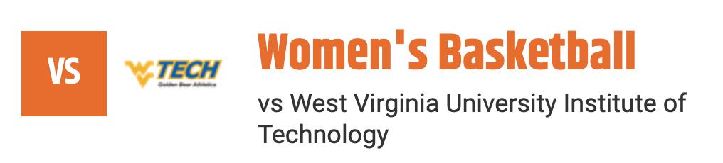 Women's Basketball vs West Virginia University Institute of Technology